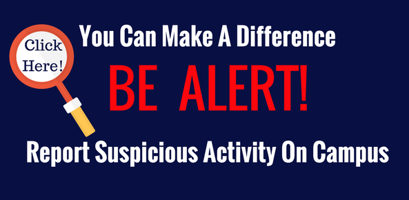 Report Suspicious Activity on Campus Here
